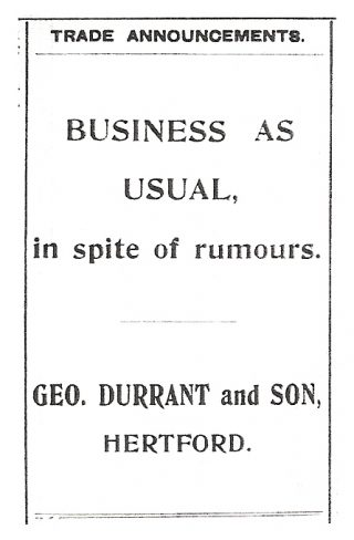 A Trade Announcement that George Durrant and Sons was open for business as usual, in spite of rumours   Hertfordshire Mercury